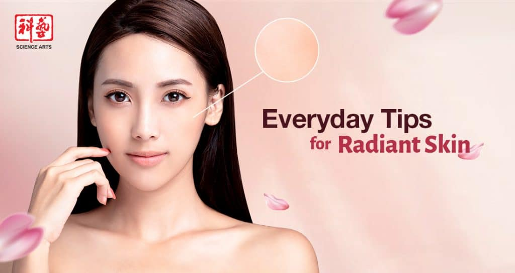 Everyday Tips for Radiant Skin