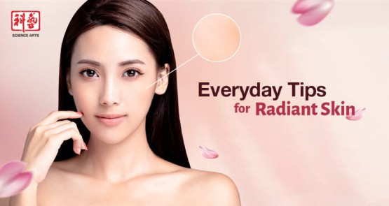 Everyday Tips for Radiant Skin